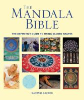NON-FICTION: The mandala bible : the definitive guide to using sacred shapes / Madonna Gauding.