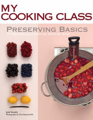 Cover art for Preserving Basics: 77 Recipes Illustrated Step by Step