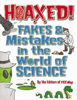 Hoaxed! : fakes & mistakes in the world of science