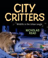 City critters : wildlife in the urban jungle