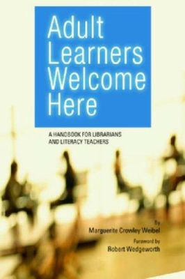 Adult learners welcome here : a handbook for librarians and literacy teachers
