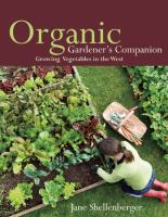 Organic gardener's companion : growing vegetables in the West