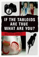 If the tabloids are true what are you? : poems & images