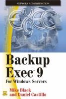 Backup Exec 9 [electronic resource]: For Windows Servers