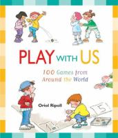 Play with us : 100 games from around the world