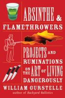 Book cover for Absinthe & Flamethrowers by William Gurstelle
