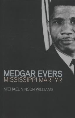 cover of the book Medgar Evers: Mississippi Martyr