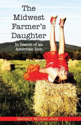 Book cover for The Midwest farmer's daughter [electronic resource] : in search of an American icon / Zachary Michael Jack