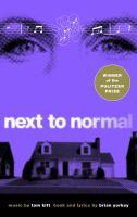 Next to Normal - a musical by Brian Yorkey & Tom Kitt