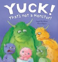 Cover Image of Yuck&#33; That&apos;s Not a Monster