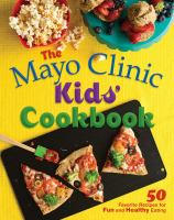 Mayo Clinic Kids' Cookbook