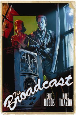 The broadcast / Eric Hobbs, Noel Tuazon.