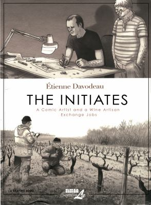 Cover art for The Initiates: A Comic Artist and a Wine Artisan Exchange Jobs