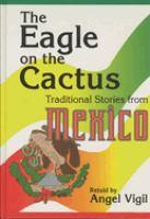 The eagle on the cactus [electronic resource] : traditional stories from Mexico = El águila encima del nopal : cuentos tradicionales de Mexico