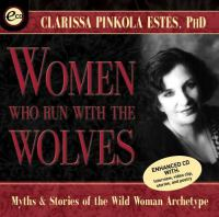Women Who Run With the Wolves: [myths and Stories About the Wild Woman Archetype]