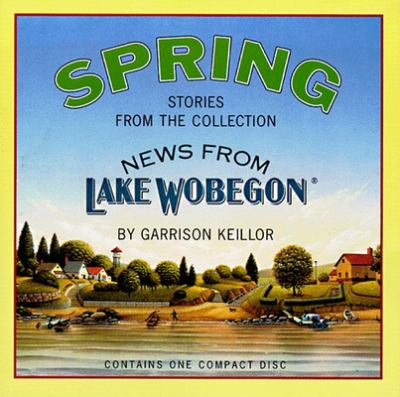 Cover Art for Spring stories from the collection news from Lake Wobegon 