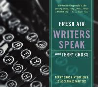Fresh Air Writers Speak With Terry Gross