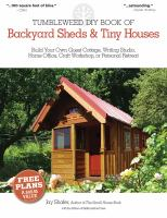 Tumbleweed DIY Book of Backyard Sheds & Tiny Houses