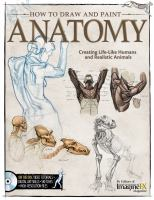 How to draw and paint anatomy : creating life-like humans and realistic animals