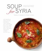 Soup for Syria : recipes to celebrate our shared humanity