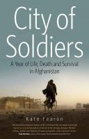 City of soldiers : a year of life, death, and survival in Afghanistan