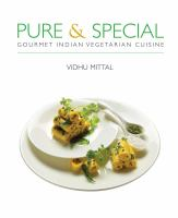 Pure & special : gourmet Indian vegetarian cuisine