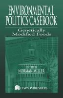 Genetically Modified Foods [electronic resource]: Casebook for the Politics and the Making of U. S. Environmental Policy