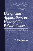 Design and applications of hydrophilic polyurethanes [electronic resource] : medical, agricultural, and other applications