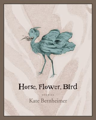 Cover art for Horse, Flower, Bird: Stories