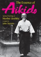 Essence of aikido : spiritual teachings of Morihei Ueshiba