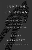 Jumping at Shadows: The triumph of fear and the end of the American dream by Sasha Abramsky