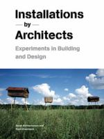 Installations by architects : experiments in building and design