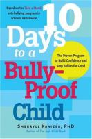 10 days to a bully-proof child : the proven program to build confidence and stop bullies for good