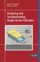 Analyzing and troubleshooting single-screw extruders [electronic resource]