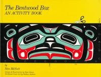 The Bentwood Box: An Activity Book : for Kids From Ages 9-12 Including Adult Teaching Guides