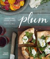 Plum : gratifying vegan dishes from Seattle's Plum Bistro