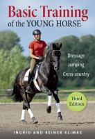 Basic training of the young horse : dressage, jumping, cross-country /