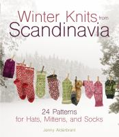 Title: Winter knits from Scandinavia : 24 patterns for hats, mittens, and socks Author:Alderbrant, Jenny