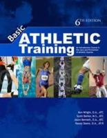 Basic athletic training : an introductory course in the care and prevention of athletic injuries