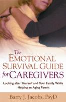 The Emotional Survival Guide for Caregivers
