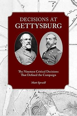 cover of the book Decisions at Gettysburg: The Nineteen Critical Decisions That Defined the Campaign