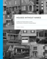 Houses without names : architectural nomenclature and the classification of America's common houses