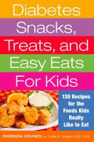 Diabetes snacks, treats, and easy eats for kids : 130 recipes for the foods kids really like to eat