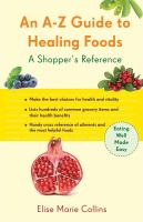 An A-Z guide to healing foods : a shopper's companion