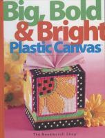 Big, Bold & Bright Plastic Canvas