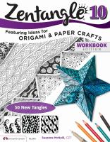Zentangle. 10, Featuring ideas for origami and paper crafts