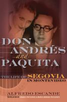 Don Andres and Paquita : the life of Segovia in Montevideo