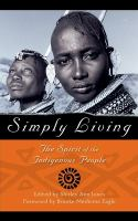 Simply Living [electronic resource]: The Spirit of the Indigenous People