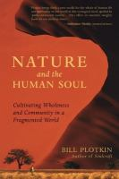 Nature and the human soul : cultivating wholeness and community in a fragmented world