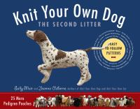 Knit your own dog : the second litter: 25 more pedigree pooches